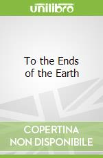 To the Ends of the Earth libro in lingua di T M Devine