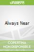 Always Near