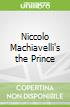 Niccolo Machiavelli's the Prince