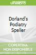 Dorland's Podiatry Speller