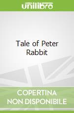 Tale of Peter Rabbit libro in lingua di Beatrix Potter