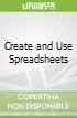 Create and Use Spreadsheets