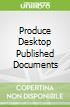 Produce Desktop Published Documents