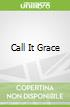 Call It Grace