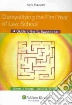 Demystifying the First Year of Law School libro in lingua di Moore Albert J., Binder David A.