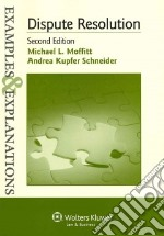 Dispute Resolution libro in lingua di Moffitt Michael L., Schneider Andrea Kupfer