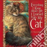 Everything I Know About Life I Learned from My Cat libro in lingua di Lyda Hope, Ivory Lesley Anne