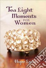 Tea Light Moments for Women libro in lingua di Lyda Hope