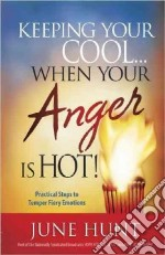 Keeping Your Cool...When Your Anger Is Hot! libro str