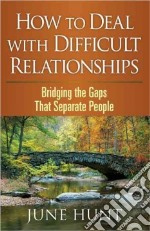 How to Deal with Difficult Relationships libro str