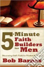 5-Minute Faith Builders for Men libro in lingua di Barnes Bob
