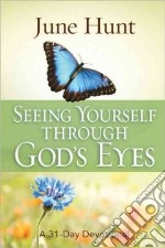 Seeing Yourself Through God's Eyes libro str