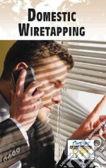 Domestic Wiretapping libro in lingua di Engdahl Sylvia (EDT)