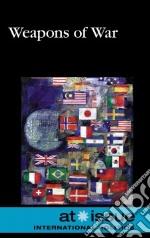 Weapons of War libro in lingua di Henningfeld Diane Andrews (EDT)