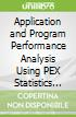Application and Program Performance Analysis Using PEX Statistics on IBM I5/Os