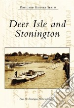 Deer Isle and Stonington libro in lingua di Deer Isle-Stonington Historical Society