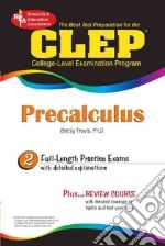 Clep Precalculus libro in lingua di Travis Betty Ph.D.
