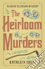 The Heirloom Murders libro in lingua di Ernst Kathleen