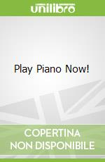 Play Piano Now! libro in lingua di Billingsley Alan, Manus Morton, Palmer Ruby T., Lancaster E. L.