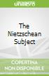 The Nietzschean Subject