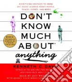 Don't Know Much About Anything (CD Audiobook) libro in lingua di Davis Kenneth C., Woodman Jeff (NRT)