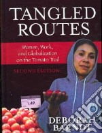 Tangled Routes libro in lingua di Barndt Deborah