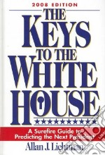 The Keys to the White House 2008 libro in lingua di Lichtman Allan J.
