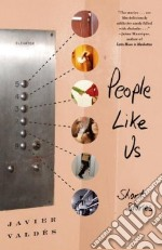 People Like Us libro in lingua di Valdes Javier, Lytle Stephen A. (TRN), Lytle Stephen A.