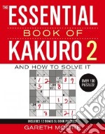 The Essential Book of Kakuro 2 libro in lingua di Moore Gareth
