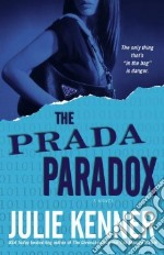 The Prada Paradox libro in lingua di Kenner Julie