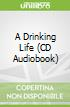 A Drinking Life (CD Audiobook)