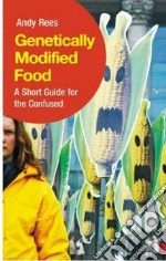Genetically Modified Food libro in lingua di Rees Andy