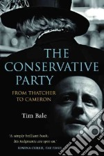 The Conservative Party libro in lingua di Bale Tim