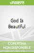 God Is Beautiful