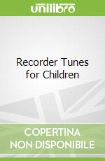Recorder Tunes for Children libro in lingua di Anthony Marks