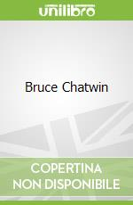 Bruce Chatwin libro in lingua di Featherstone Kerry