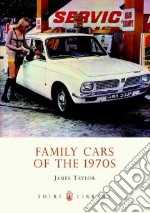 Family Cars of the 1970s libro in lingua di Taylor James