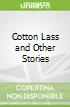 Cotton Lass and Other Stories