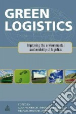 Green Logistics libro in lingua di McKinnon Alan C. (EDT), Cullinane Sharon (EDT), Browne Michael (EDT), Whiteing Anthony (EDT)