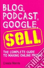 Blog, Podcast, Google, Sell libro in lingua di Norris Cresta