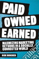 Paid, Owned, Earned libro in lingua di Burcher Nick