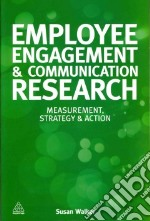 Employee Engagement & Communication Research libro in lingua di Walker Susan