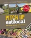 Pitch Up, Eat Local