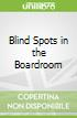 Blind Spots in the Boardroom