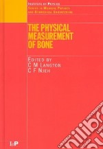 The Physical Measurement of Bone libro in lingua di Langton C. M. (EDT), Njeh. C. F. (EDT), Njeh Christopher F. (EDT)