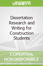 Dissertation Research and Writing for Construction Students libro in lingua di David Coles