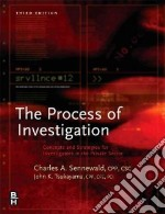 The Process of Investigation libro in lingua di Sennewald Charles A., Tsukayama John K.