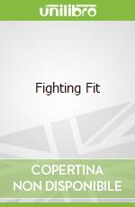 Fighting Fit libro in lingua di Kevin Brown