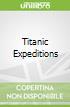 Titanic Expeditions