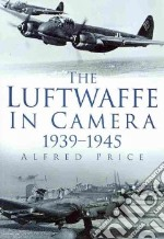 Luftwaffe in Camera libro in lingua di Alfred Price